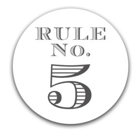 – Elmore's Rule No. 5