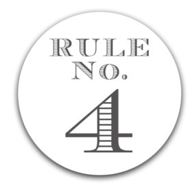 – Elmore's Rule No. 4