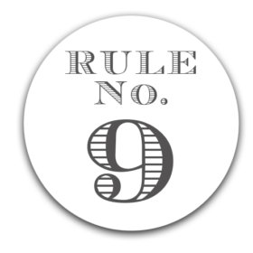 – Elmore's Rule No. 9