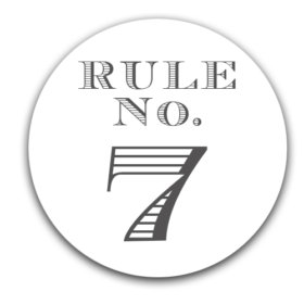 – Elmore's Rule No. 7