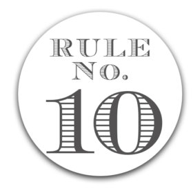 – Elmore's Rule No. 10